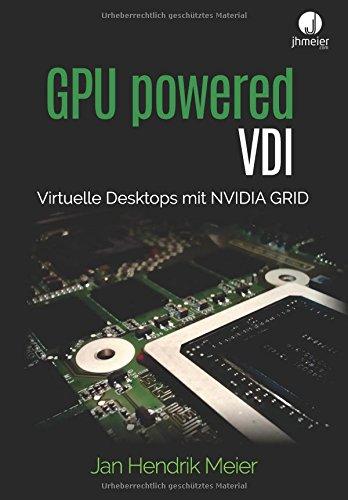 GPU powered VDI: Virtuelle Desktops mit NVIDIA GRID