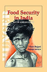 FOOD SECURITY IN INDIA: Myth and Reality