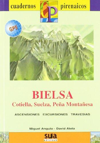 Bielsa: Cotiella, Suelza, Peña Montañesa (Cuadernos Pirenaicos)