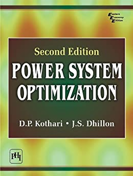 Power System Optimization by [Kothari, D.P., Dhillon, J.S.]