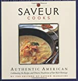 Saveur Cooks Authentic American: Celebrating the Recipes and Diverse Traditions of Our Rich Heritage by editors of Saveur Magazine (2007-11-29)
