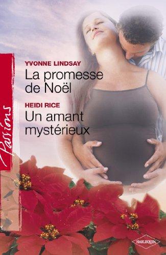 La promesse de Noël - Un amant mystérieux (Harlequin Passions) (French Edition)
