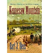 [( Kennesaw Mountain: Sherman, Johnston, and the Atlanta Campaign )] [by: Earl J Hess] [May-2013]
