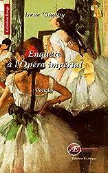 Enquete a l'Opéra Imperial