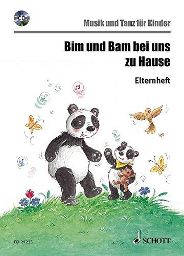 Bim und Bam bei uns zu Hause: Musik und Tanz für Kinder - Elternheft. Ausgabe mit CD. (Musik und Tanz für Kinder - Eltern-Kind-Kurse)
