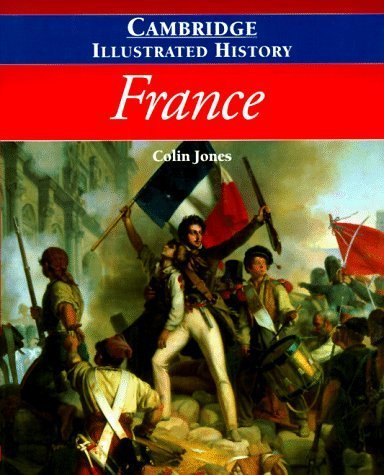 The Cambridge Illustrated History of France (Cambridge Illustrated Histories) by Colin Jones (1995-01-27)