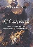 La Conspiration Visant a Detruire Tous les Gouvernements et Religions Existants - Format Kindle - 9791092128093 - 3,15 €