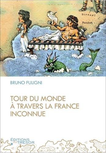 Tour du monde à travers la France inconnue