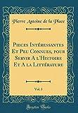 Telecharger Livres Pieces Int ressantes Et Peu Connues Pour Servir A L Histoire Et a la Litt rature Vol 3 Classic Reprint (PDF,EPUB,MOBI) gratuits en Francaise