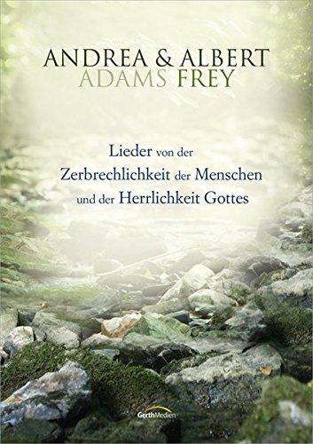 Lieder von der Zerbrechlichkeit der Menschen und der Herrlichkeit Gottes: Songbook (Herrlichkeit Haus)