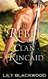The Rebel of Clan Kincaid (Highland Warrior Book 2)