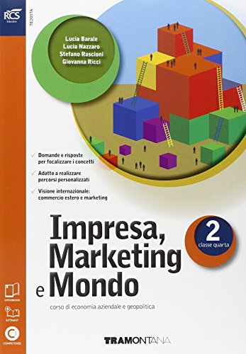 Impresa. Marketing e mondo. Con Extrakit-Openbook. Per le Scuole superiori. Con e-book. Con espansione online: 2