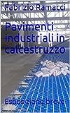 Pavimenti industriali in calcestruzzo: Esposizione breve