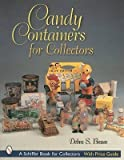[Candy Containers for Collectors] (By: Debra Braun) [published: July, 2007]