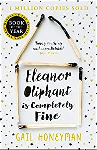 Eleanor Oliphant is Completely Fine: Debut Sunday Times Bestseller and Costa First Novel Book Award winner 2017 (Kindle Edition with Audio/Video)