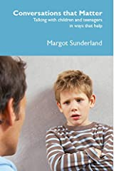 Conversations That Matter: Talking with Children and Teenagers in Ways That Help Paperback