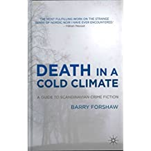 [(Death in a Cold Climate : A Guide to Scandinavian Crime Fiction)] [By (author) Barry Forshaw] published on (February, 2012)