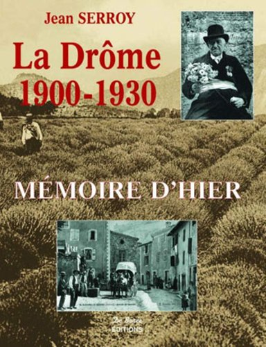 Descargar Libro La drome 1900-1930 de Jean Serroy