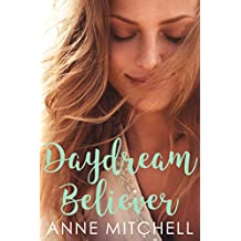 Daydream Believer: a second chance romance (English Edition)