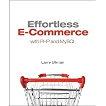[(Effortless E-commerce with PHP and MySQL)] [By (author) Larry Ullman] published on (November, 2010)