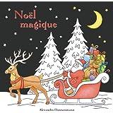 Noël magique: livre de coloriage anti-stress avec un fond noir pour faire ressortir les couleurs délicieusement lumineuses