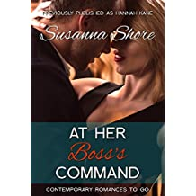 At Her Boss's Command (Contemporary Romances to Go Book 3)