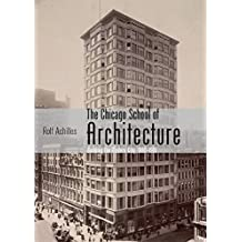 Chicago School of Architecture: Building the Modern City, 1880-1910 (Shire General, Band 741)
