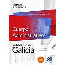 Cuerpo Administrativo de la Xunta de Galicia. Temario Bloques I y II (Derecho Constitucional y Autonómico)