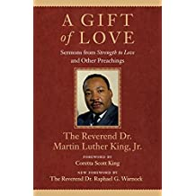 A Gift of Love: Sermons from Strength to Love and Other Preachings (King Legacy) (King Legacy (Hardcover))