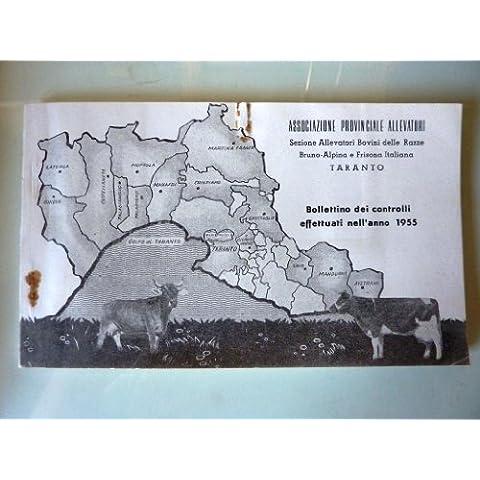 Associazione Provinciale Allevatori Sezione Allevatori Bovini delle Razze Bruno - Alpina e Frisona Italiana, TARANTO - BOLLETTINO UFFICIALE DI CONTROLLI EFFETTUATI NELL'ANNO 1955