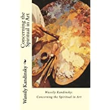 Wassily Kandinsky: Concerning the Spiritual in Art by Wassily Kandinsky (2010-06-11)