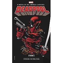 Deadpool: Paws: A Novel of the Marvel Universe (Marvel Novels, Band 4)