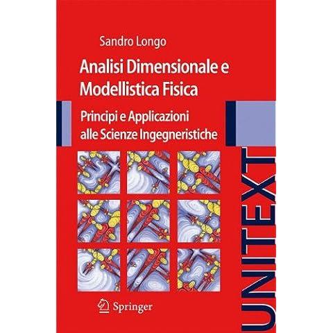 Analisi dimensionale e modellistica fisica. Principi e applicazioni alle scienze ingegneristiche