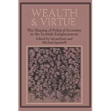 Wealth and Virtue: The Shaping of Political Economy in the Scottish Enlightenment (1984-01-27)