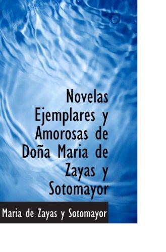 Novelas Ejemplares y Amorosas de Doña Maria de Zayas y Sotomayor