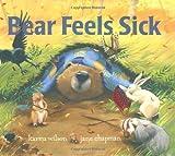 Bear Feels Sick by Karma Wilson (11-Sep-2007) Hardcover