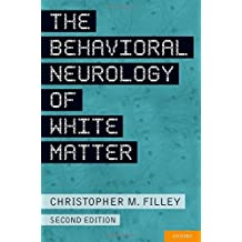 The Behavioral Neurology of White Matter by Christopher Filley (2012-05-24)