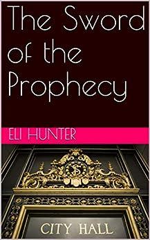 The Sword Of The Prophecy por Eli Hunter epub