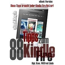 88 Tipps zum Kindle Fire (HD) –  Die besten Profi-Tipps für das Tablet Kindle Fire