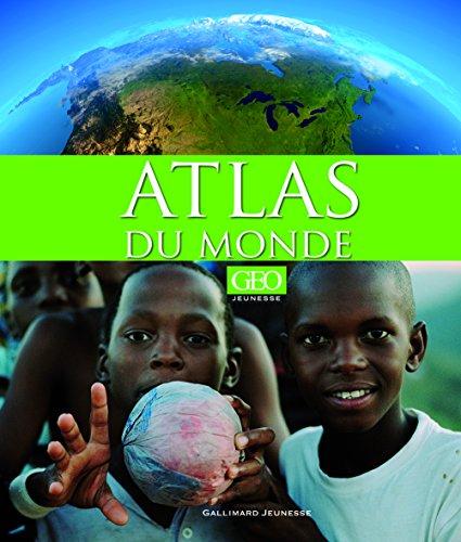 Atlas du monde [GEO Jeunesse]