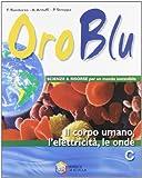 Oro Blu. Tomo C: Il Corpo Umano, L'elettricità, Le Onde. Per La Scuola Media. Con Espansione Online