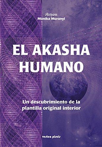 El Akasha Humano: Un descubrimiento de la plantilla original interior (Trilogia de Kryon nº 3)