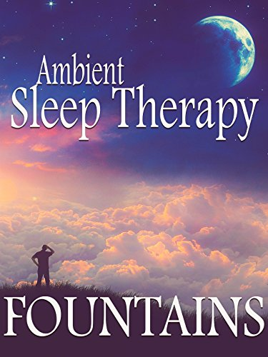 Ambient Sleep Therapy - Fountains