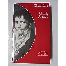 Chamfort : Biographie, suivie de soixante-dix maximes, anecdotes, mots et dialogues inédits ou jamais réédités