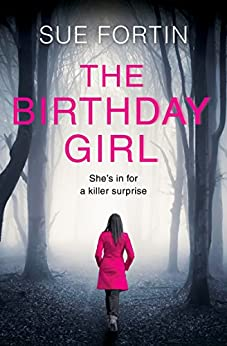 The Birthday Girl: The gripping new psychological thriller full of shocking twists and lies by [Fortin, Sue]