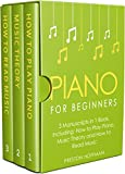 Piano for Beginners: Bundle - The Only 3 Books You Need to Learn Piano Lessons for Beginners, Piano Theory and Piano Sheet Music Today (Music Best Seller Book 21)