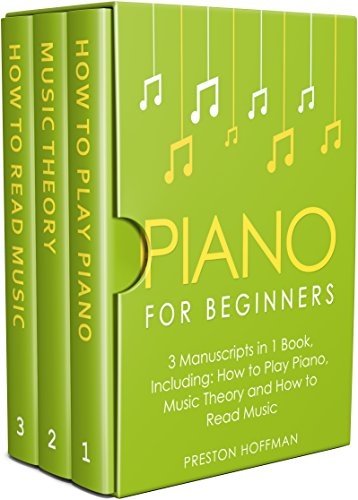 Piano for Beginners: Bundle - The Only 3 Books You Need to Learn Piano Lessons for Beginners, Piano Theory and Piano Sheet Music Today (Music Best Seller Book 21) (English Edition)