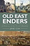 Old East Enders: A History of the Tower Hamlets