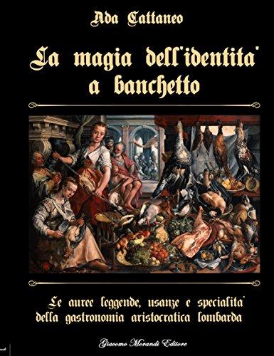 la-magia-dellidentita-a-banchetto-le-auree-leggende-usanze-e-specialita-della-gastronomia-aristocrat