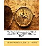 Voyage Madagascar Et Aux Les Comores (1823 1830) (Paperback)(French) - Common